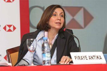 Piraye Antika (HSBC Genel Müdürü)  HSBC Türkiye'nin genel müdürlüğünü uzun yılladır sürdiren Piraye Antika, Türkiye'nin ilk kadın patronlarından biri... Başarılı yönetim şekli ile birçok krizden ustalıkla sıyrılmayı bildi...